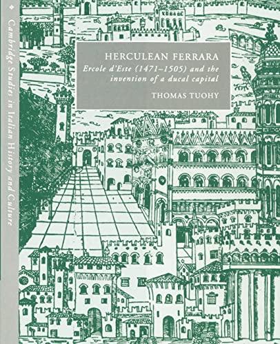9780521522632: Herculean Ferrara: Ercole d'Este (1471-1505) and the Invention of a Ducal Capital
