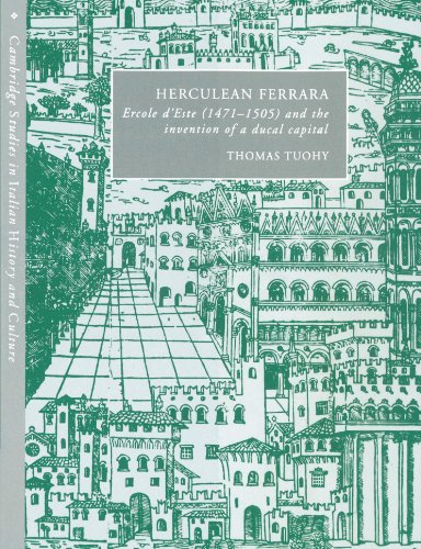 9780521522632: Herculean Ferrara: Ercole d'Este (1471-1505) and the Invention of a Ducal Capital (Cambridge Studies in Italian History and Culture)