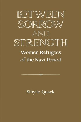 9780521522854: Between Sorrow and Strength: Women Refugees of the Nazi Period (Publications of the German Historical Institute)