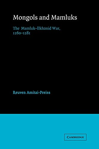 9780521522908: Mongols and Mamluks: The Mamluk-Ilkhanid War, 1260-1281