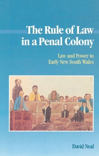 9780521522977: The Rule of Law in a Penal Colony: Law and Politics in Early New South Wales (Studies in Australian History)