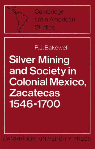 9780521523127: Silver Mining and Society in Colonial Mexico, Zacatecas 1546-1700 (Cambridge Latin American Studies)