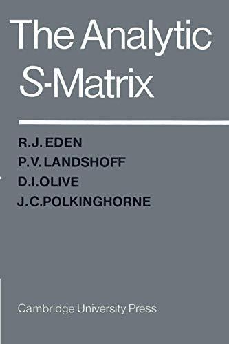 9780521523363: The Analytic S-Matrix