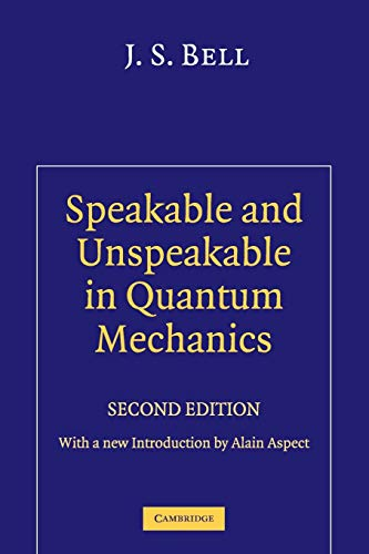 9780521523387: Speakable and Unspeakable in Quantum Mechanics 2nd Edition Paperback: Collected Papers on Quantum Philosophy
