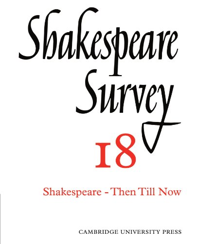 Shakespeare Survey (Volume 18) Then Till Now