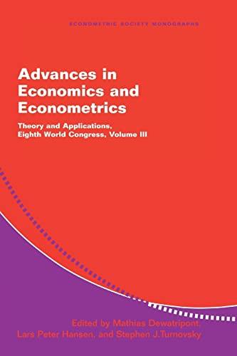 9780521524131: Advances in Economics and Econometrics: Theory and Applications, Eighth World Congress (Econometric Society Monographs) (Volume 3)