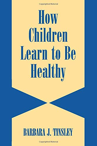 9780521524186: How Children Learn to be Healthy (Cambridge Studies on Child and Adolescent Health)