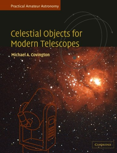 Celestial Objects for Modern Telescopes: Practical Amateur Astronomy