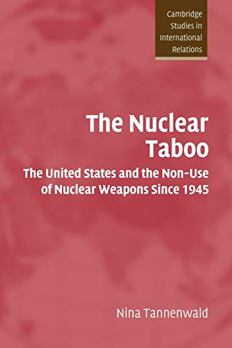 9780521524285: The Nuclear Taboo: The United States and the Non-Use of Nuclear Weapons Since 1945 (Cambridge Studies in International Relations)