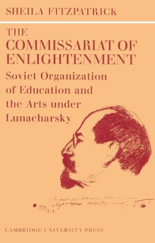9780521524384: The Commissariat of Enlightenment: Soviet Organization of Education and the Arts under Lunacharsky, October 1917-1921 (Cambridge Russian, Soviet and Post-Soviet Studies)