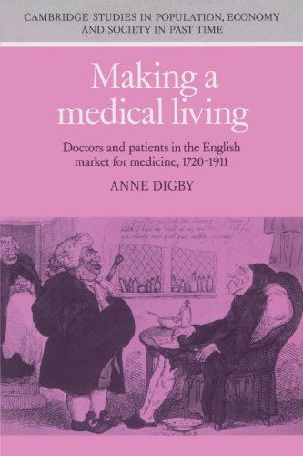 9780521524513: Making a Medical Living: Doctors and Patients in the English Market for Medicine, 1720-1911 (Cambridge Studies in Population, Economy and Society in Past Time)