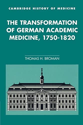 9780521524575: The Transformation of German Academic Medicine, 1750-1820 (Cambridge Studies in the History of Medicine)