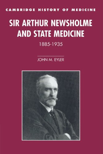 9780521524582: Sir Arthur Newsholme and State Medicine, 1885-1935 (Cambridge Studies in the History of Medicine)