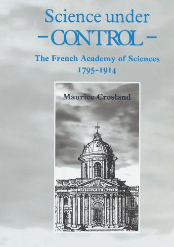 9780521524759: Science under Control: The French Academy of Sciences 1795-1914