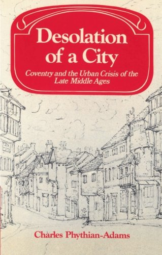 9780521525008: Desolation of a City: Coventry and the Urban Crisis of the Late Middle Ages (Past and Present Publications)