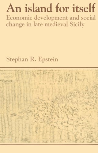 9780521525077: An Island for Itself: Economic Development and Social Change in Late Medieval Sicily (Past and Present Publications)