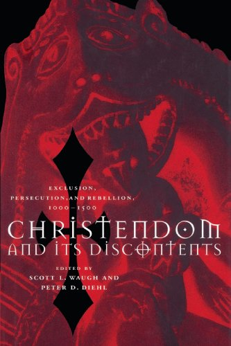 Christendom and its Discontents: Exclusion, Persecution, and Rebellion, 1000-1500