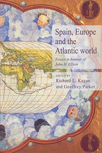 9780521525114: Spain, Europe and the Atlantic: Essays in Honour of John H. Elliott