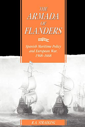 9780521525121: The Armada of Flanders: Spanish Maritime Policy and European War, 1568 1668 (Cambridge Studies in Early Modern History)