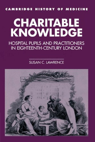 9780521525183: Charitable Knowledge: Hospital Pupils and Practitioners in Eighteenth-Century London (Cambridge Studies in the History of Medicine)