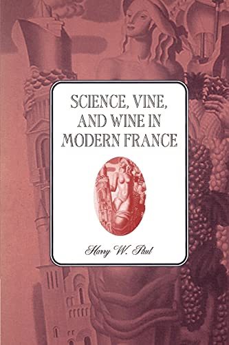 9780521525213: Science, Vine and Wine in Modern France