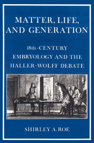 9780521525251: Matter, Life, and Generation: Eighteenth-Century Embryology and the Haller-Wolff Debate