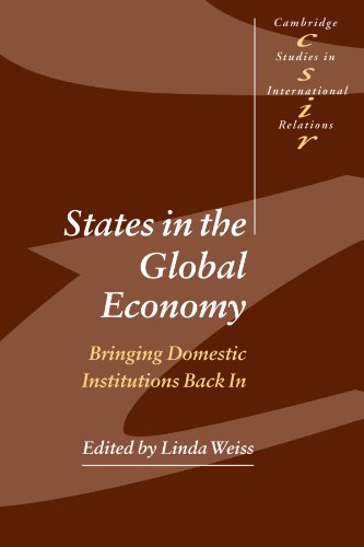 9780521525381: States in the Global Economy Paperback: Bringing Domestic Institutions Back In (Cambridge Studies in International Relations)