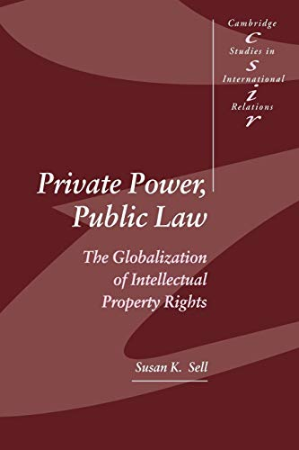 9780521525398: Private Power, Public Law: The Globalization of Intellectual Property Rights (Cambridge Studies in International Relations)