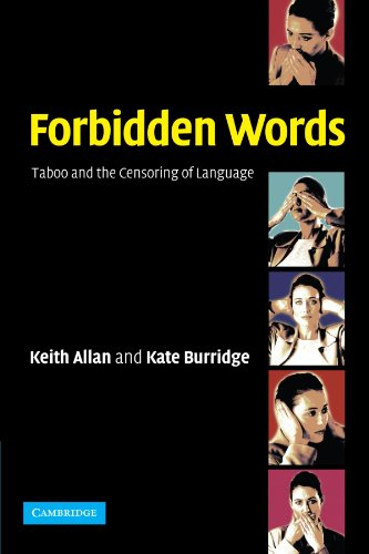 Forbidden Words: Taboo and the Censoring of: Allan, Keith, Burridge,