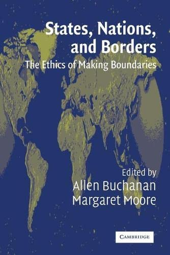 9780521525756: States, Nations and Borders: The Ethics of Making Boundaries (Ethikon Series in Comparative Ethics (Paperback))