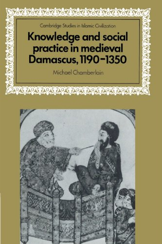 9780521525947: Knowledge and Social Practice in Medieval Damascus, 1190-1350 (Cambridge Studies in Islamic Civilization)