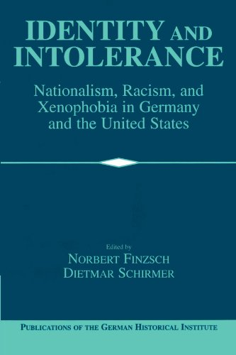 9780521525992: Identity and Intolerance: Nationalism, Racism, and Xenophobia in Germany and the United States (Publications of the German Historical Institute)
