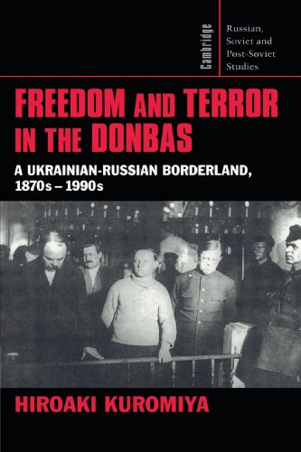 9780521526081: Freedom and Terror in the Donbas: A Ukrainian-Russian Borderland, 1870s-1990s (Cambridge Russian, Soviet and Post-Soviet Studies)