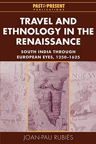 9780521526135: Travel and Ethnology in the Renaissance: South India through European Eyes, 1250-1625 (Past and Present Publications)
