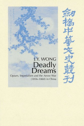 9780521526197: Deadly Dreams: Opium and the Arrow War (1856-1860) in China (Cambridge Studies in Chinese History, Literature and Institutions)