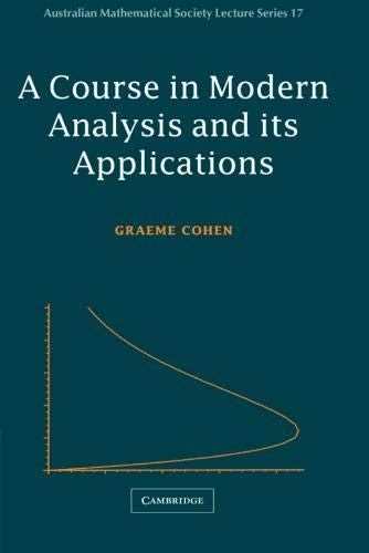 9780521526272: A Course in Modern Analysis and its Applications (Australian Mathematical Society Lecture Series)