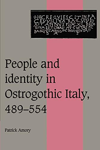 9780521526357: People and Identity in Ostrogothic Italy, 489-554 (Cambridge Studies in Medieval Life and Thought: Fourth Series)