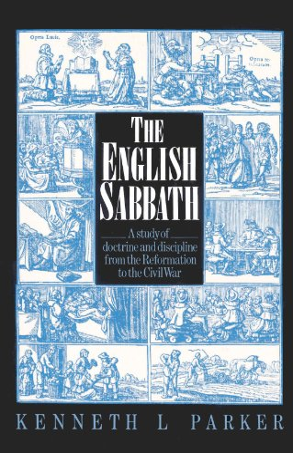 The English Sabbath: A Study of Doctrine: Kenneth L. Parker