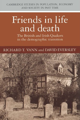 Friends in Life and Death : British and Irish Quakers in the Demographic Transition: Vann, Richard ...