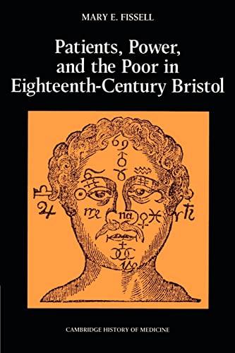 9780521526937: Patients, Power and the Poor in Eighteenth-Century Bristol (Cambridge Studies in the History of Medicine)