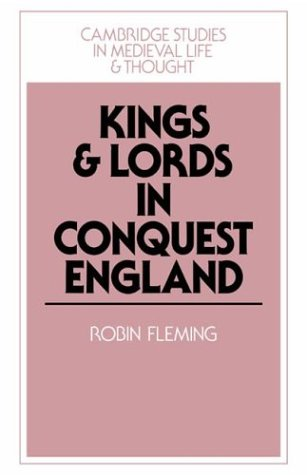 9780521526944: Kings and Lords in Conquest England (Cambridge Studies in Medieval Life and Thought: Fourth Series)