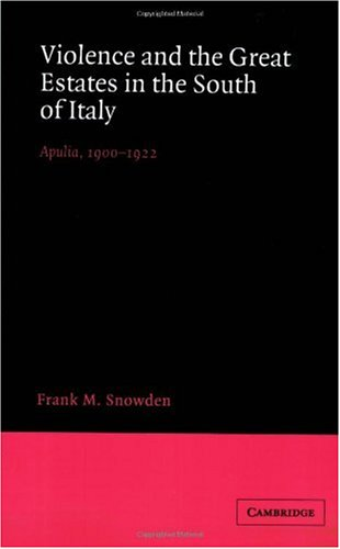 9780521527101: Violence and the Great Estates in the South of Italy: Apulia, 1900-1922