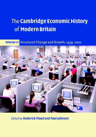 9780521527385: The Cambridge Economic History of Modern Britain 3 Volume Paperback Set: The Cambridge Economic History of Modern Britain, Volume III: Structural Change and Growth, 1939-2000: Volume 3