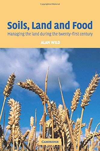 9780521527590: Soils, Land and Food: Managing the Land during the Twenty-First Century