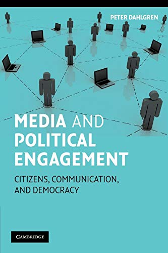 9780521527897: Media and Political Engagement: Citizens, Communication and Democracy