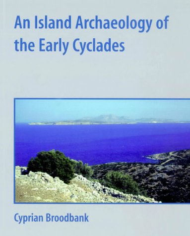 9780521528443: An Island Archaeology of the Early Cyclades