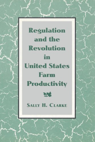 9780521528450: Regulation and the Revolution in United States Farm Productivity (Studies in Economic History and Policy: USA in the Twentieth Century)
