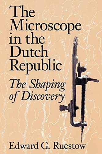 9780521528634: The Microscope in the Dutch Republic: The Shaping of Discovery