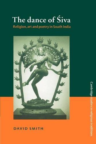 9780521528658: The Dance of Siva: Religion, Art and Poetry in South India (Cambridge Studies in Religious Traditions)
