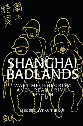 9780521528719: The Shanghai Badlands: Wartime Terrorism and Urban Crime, 1937-1941 (Cambridge Studies in Chinese History, Literature and Institutions)